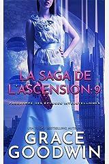 La Saga de l'Ascension: 9 (Programme des Épouses Interstellaires: La Saga de l'Ascension) Format Kindle
