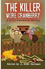 The Killer Wore Cranberry: A Sixth Scandalous Serving Kindle Edition