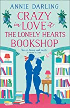 Crazy in Love at the Lonely Hearts Bookshop: A funny and feel-good romantic comedy