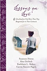 Lessons on Love: 4 Schoolteachers Find More Than They Bargained for in Their Contracts Kindle Edition