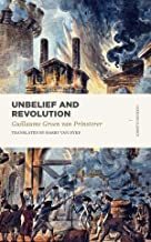 Unbelief and Revolution (Lexham Classics)