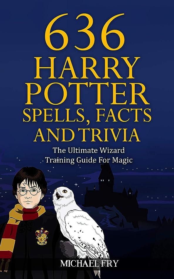 ダイジェスト水星狂人636 Harry Potter Spells, Facts And Trivia - The Ultimate Wizard Training Guide For Magic (Unofficial Guide Book 4) (English Edition)