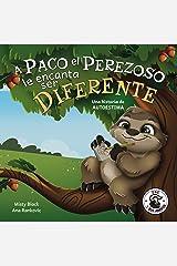 A Paco el Perezoso le encanta ser diferente: Una historia de autoestima, para niños de edades 3-8. Sloan the Sloth Loves Being Different (Spanish Edition) (Zac y sus amigos) Kindle Edition