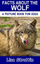 Facts About the Wolf (A Picture Book for Kids, Vol 214)