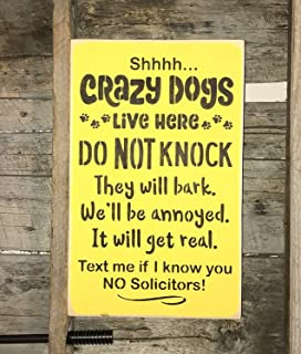 PotteLove Shhhh Crazy Dogs Live Here Do Not Knock They Will Bark. We'll Be Annoyed. It Will Get Real. Text Me If I Know You. No Solicitors Wood Plank Design Hanging Sign