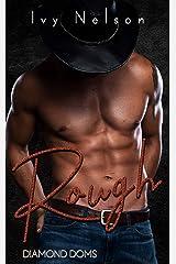 Rough: A Diamond Doms Novel Kindle Edition