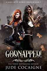 Godnapped! : A Mythical Fantasy Adventure in Ze World (A Gods of Ze World Series Book 1) Kindle Edition