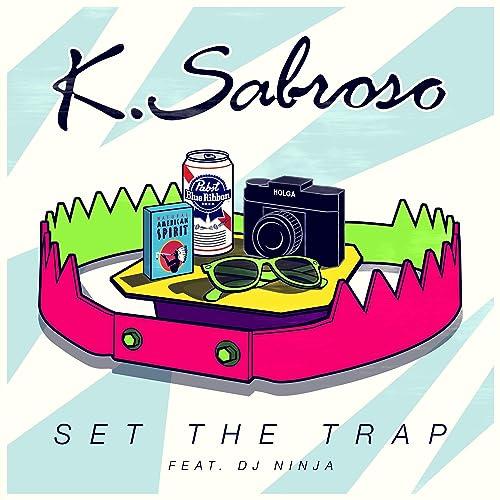 Set the Trap (feat. DJ Ninja) (Ed Trauma Remix) by K ...