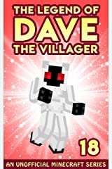 Dave the Villager 18: An Unofficial Minecraft Book (The Legend of Dave the Villager) Kindle Edition