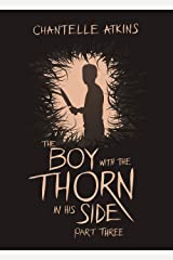 The Boy With The Thorn In His Side - Part Three Kindle Edition