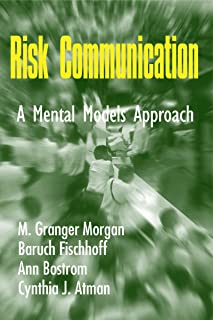 Risk Communication: A Mental Models Approach