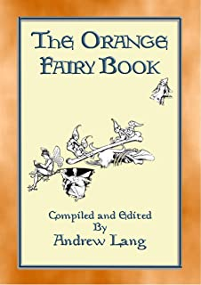 THE ORANGE FAIRY BOOK illustrated edition (Andrew Lang's Many Coloured Fairy Books 11)