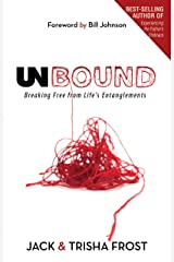 Unbound: Breaking Free of Life's Entanglements Kindle Edition