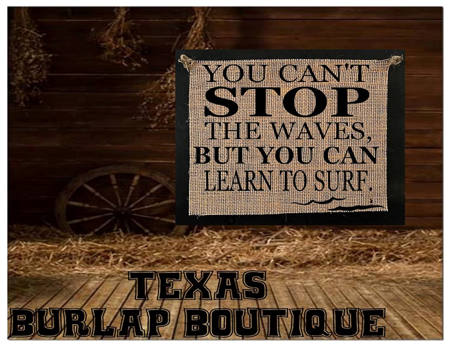 FREE SHIPPING! You can't STOP the waves but you can learn to surf Burlap Country Rustic Chic Wedding Sign Western Home Décor