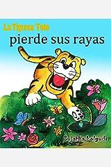 Children's Spanish books: La tigresa Toto pierde sus rayas: Libros en Español Para Niños,Libros Sobre Animales (Libros infantiles en Español),Spanish childrens ... español para bebes nº 10) (Spanish Edition) Kindle Edition