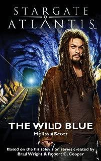 STARGATE ATLANTIS: The Wild Blue (SGX-05) (Stargate extras: novellas and short stories Book 5)