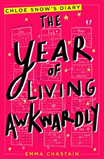 The Year of Living Awkwardly (Chloe Snow's Diary) (English Edition)