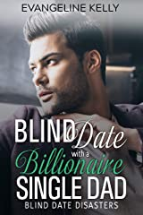 Blind Date with a Billionaire Single Dad (Blind Date Disasters Book 4) Kindle Edition