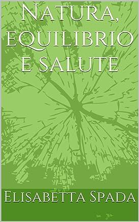 Natura, equilibrio e salute (Viriditas Vol. 0)