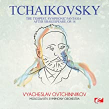 Tchaikovsky: The Tempest, Symphonic Fantasia After Shakespeare, Op. 18 (Digitally Remastered)