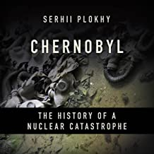 Chernobyl: The History of a Nuclear Catastrophe