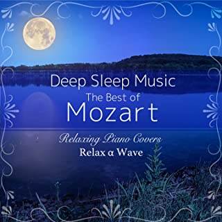 Deep Sleep Music - The Best of Mozart: Relaxing Piano Covers
