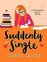 Suddenly Single: A heartwarming romantic comedy