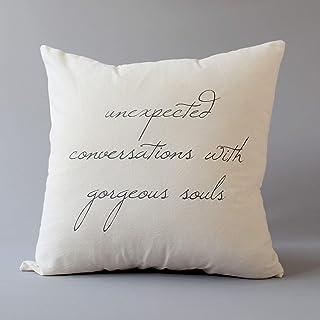 "Unexpected conversations with gorgeous souls - 16""X 16"" pillow envelope"