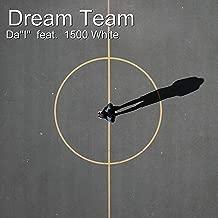 Dream Team (feat. 1500 White)