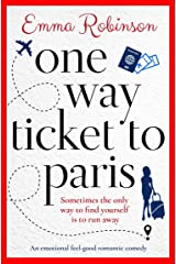 One Way Ticket to Paris: An emotional feel good romantic comedy Kindle Edition