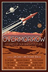 Overmorrow: Stories of Our Bright Future Kindle Edition