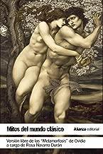 Mitos del mundo clásico / Myths of the classical world: Versión libre de La Metamorfosis de Ovidio / The Free version of Ovid's Metamorphoses (Spanish Edition)