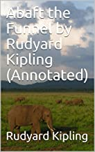 Abaft the Funnel by Rudyard Kipling (Annotated) (English Edition)