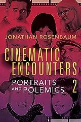 Cinematic Encounters 2: Portraits and Polemics Kindle Edition