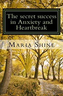 The secret success in Anxiety and Heartbreak: My personal struggles within a complex mind. A true, from the heart confessi...
