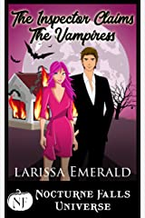 The Inspector Claims The Vampiress: A Nocturne Falls Universe story Kindle Edition