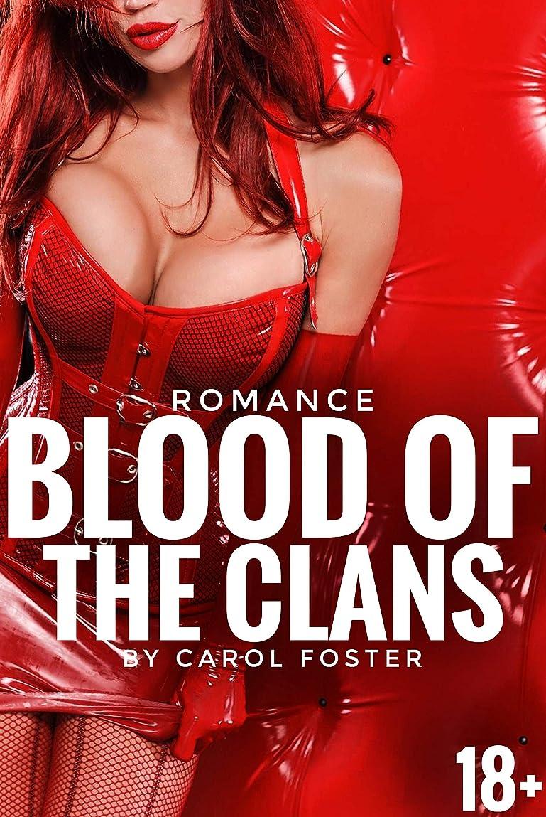 飛行機リア王細分化するBlood of the Clans 18+: (romance erotic story) (English Edition)