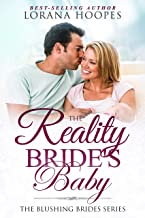 The Reality Bride's Baby: A Clean Single Author Romance Short Story (Blushing Brides Book 2)