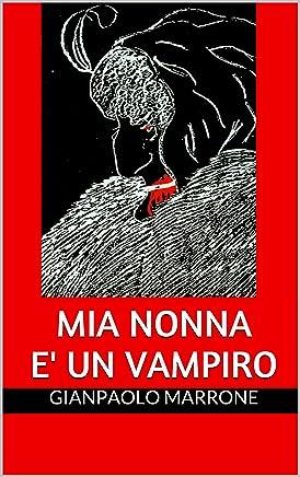 Mia nonna è un vampiro (Vampiriche Vol. 1)
