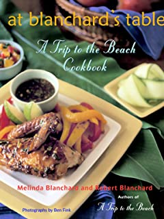 At Blanchard's Table: A Trip to the Beach Cookbook