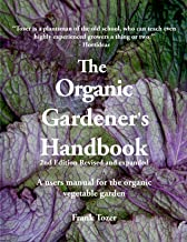 The Organic Gardener's Handbook: A Users Manual for the Organic Vegetable Garden, 2nd Edition