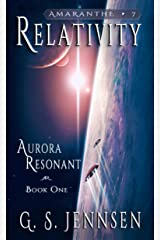 Relativity: Aurora Resonant Book One (Amaranthe 7) Kindle Edition