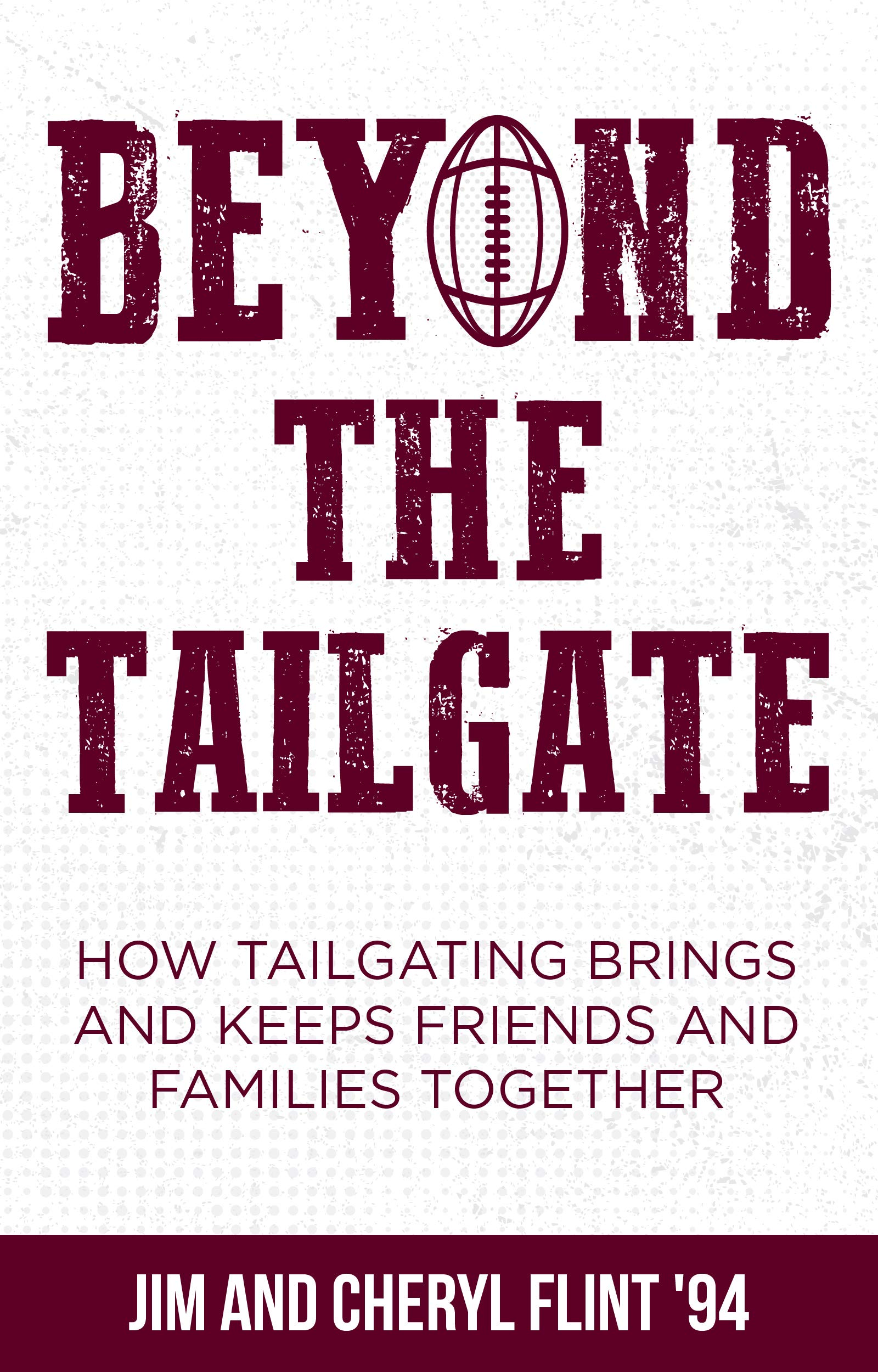Download Beyond The Tailgate: How Tailgating Brings And Keeps Friends And Families Together (English Edition) 