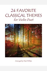 24 Favorite Classical Themes for Violin Duet Kindle Edition