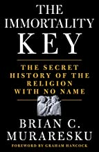 The Immortality Key: The Secret History of the Religion with No Name (English Edition)