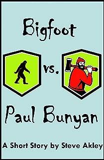 Bigfoot vs. Paul Bunyan (Steve Akley's Commuter Series Book 7)