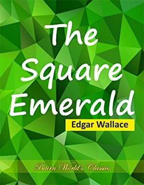 The Square Emerald: Edgar Wallace