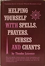 Helping Yourself with Spells, Prayers, Curses and Chants