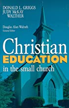 Christian Education in the Small Church (Small Church in Action)
