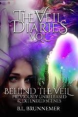 The Veil Diaries: Behind The Veil Kindle Edition